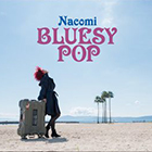 Bluesy Pop / Nacomi