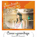 CD『 greendrops -Premium Disc- / Canae 』