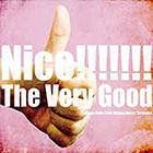 NICE!!!!!!! / THE VERY GOOD