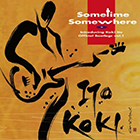 CD『 Sometime Somewhere / 伊藤広規 』
