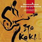SOMETIME SOMEWHERE (紙ジャケット) / 伊藤広規 2012