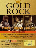 2020.03.08【GOLD ROCK!大槻・大二・広規】with DYSTOPIA @ 西荻窪 Terra
